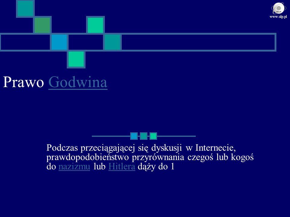 Prawo GodwinaGodwina Podczas przeciągającej się dyskusji w Internecie, prawdopodobieństwo przyrównania czegoś lub kogoś do nazizmu lub Hitlera dąży do