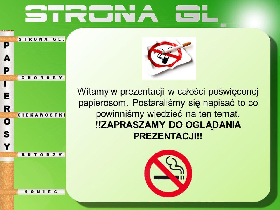 Choroby spowodowane paleniem papierosów: - rak płuc; - rak wargi, języka, jamy ustnej, przełyku, krtani; - rak pęcherza moczowego; - rak nerki; - rak trzustki; - choroba niedokrwienia serca; - przewlekłe zapalenie oskrzeli; - gruźlica układu oddechowego; - nadciśnienie tętnicze; - udar mózgu; - wrzody żołądka i dwunastnicy; - przepukliny jelitowe;