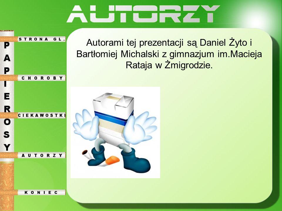 Autorami tej prezentacji są Daniel Żyto i Bartłomiej Michalski z gimnazjum im.Macieja Rataja w Żmigrodzie.