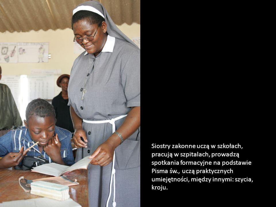 Siostry zakonne uczą w szkołach, pracują w szpitalach, prowadzą spotkania formacyjne na podstawie Pisma św., uczą praktycznych umiejętności, między in