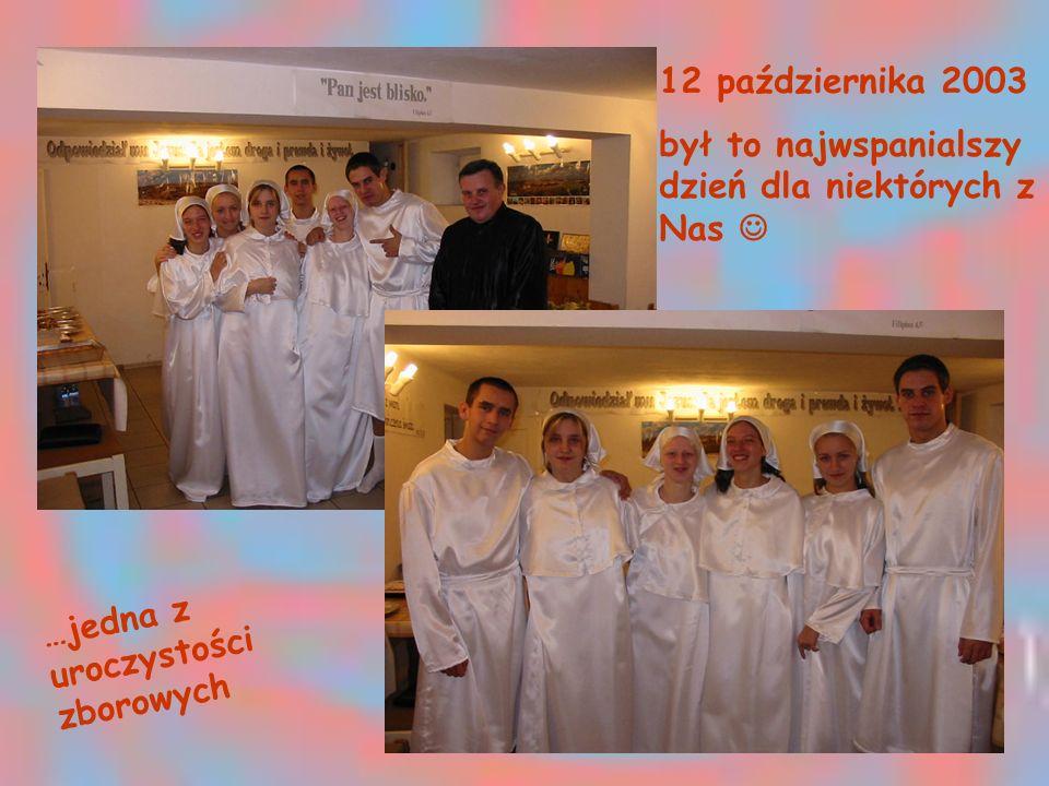 12 października 2003 był to najwspanialszy dzień dla niektórych z Nas …jedna z uroczystości zborowych