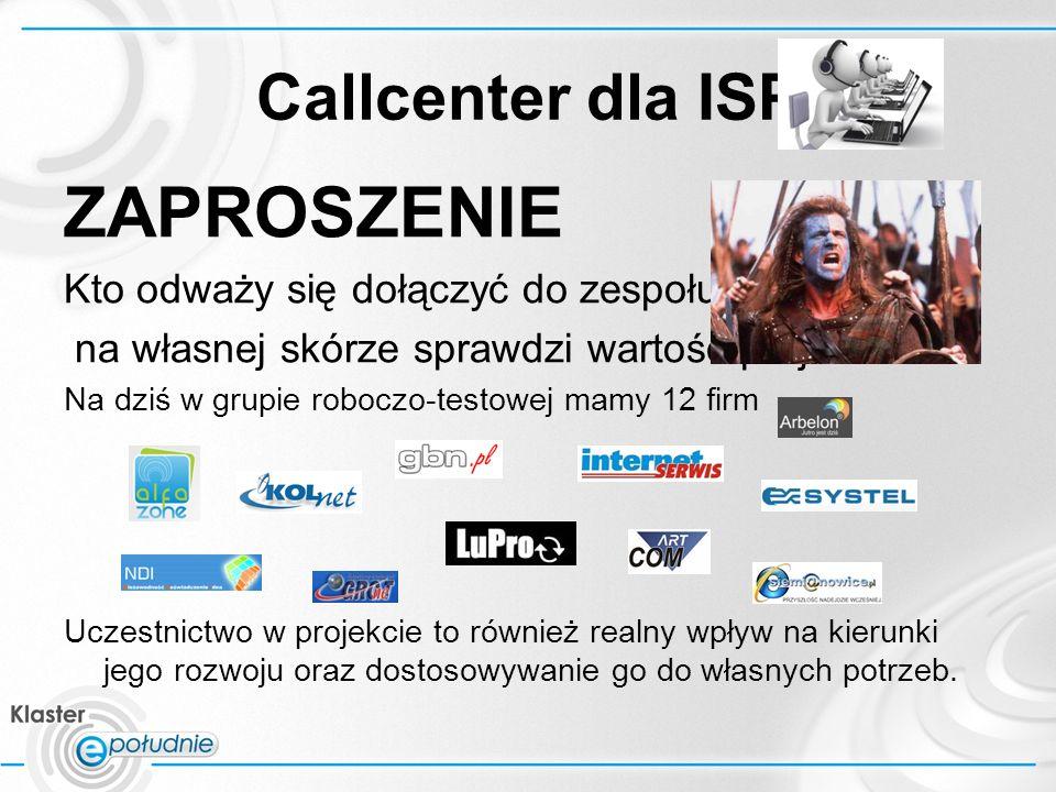 Callcenter dla ISP ZAPROSZENIE Kto odważy się dołączyć do zespołu, który na własnej skórze sprawdzi wartość projektu .