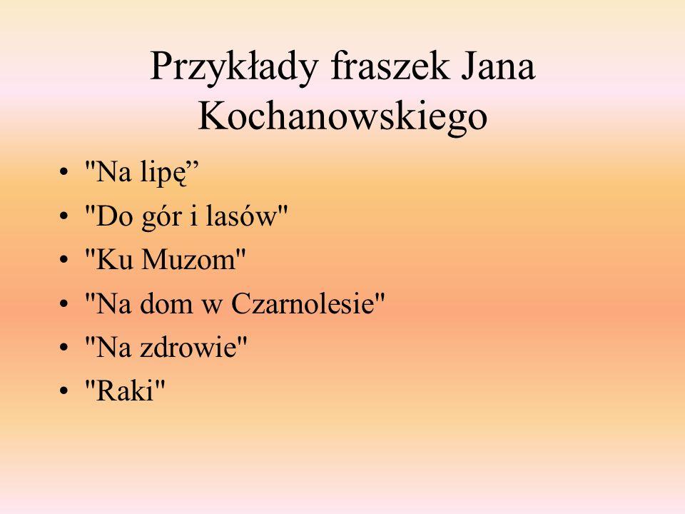 Przykłady fraszek Jana Kochanowskiego