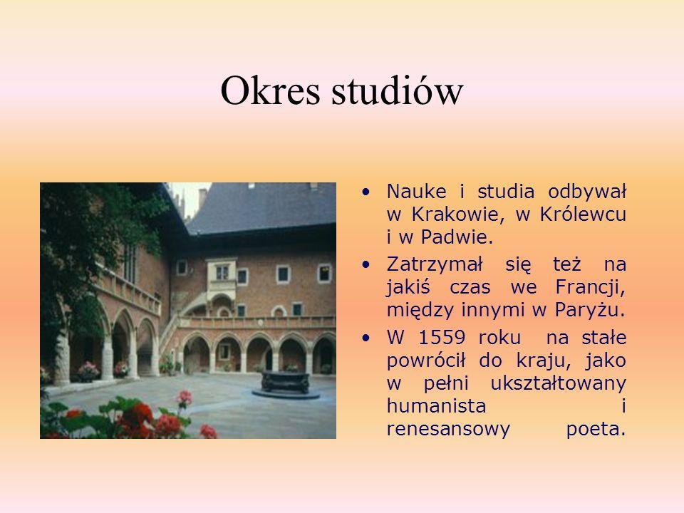 Okres studiów Nauke i studia odbywał w Krakowie, w Królewcu i w Padwie. Zatrzymał się też na jakiś czas we Francji, między innymi w Paryżu. W 1559 rok
