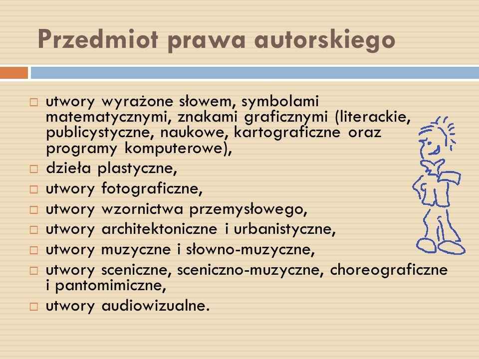 Przedmiot prawa autorskiego utwory wyrażone słowem, symbolami matematycznymi, znakami graficznymi (literackie, publicystyczne, naukowe, kartograficzne