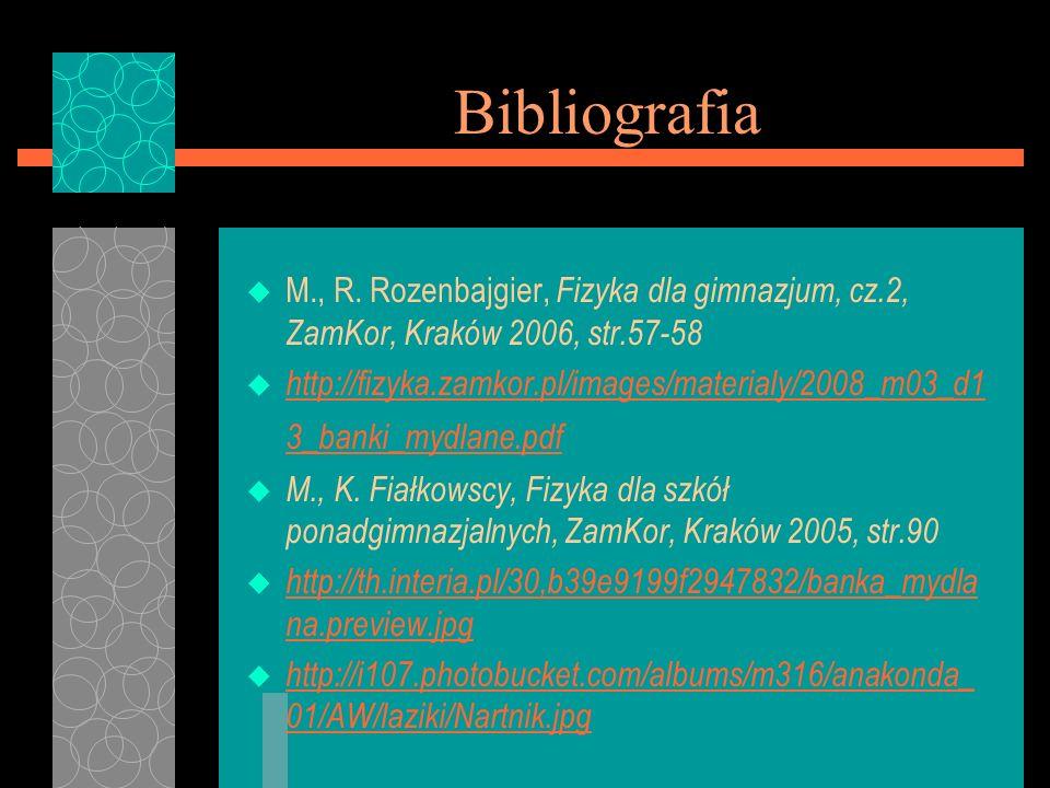 Bibliografia u M., R. Rozenbajgier, Fizyka dla gimnazjum, cz.2, ZamKor, Kraków 2006, str.57-58 u http://fizyka.zamkor.pl/images/materialy/2008_m03_d1