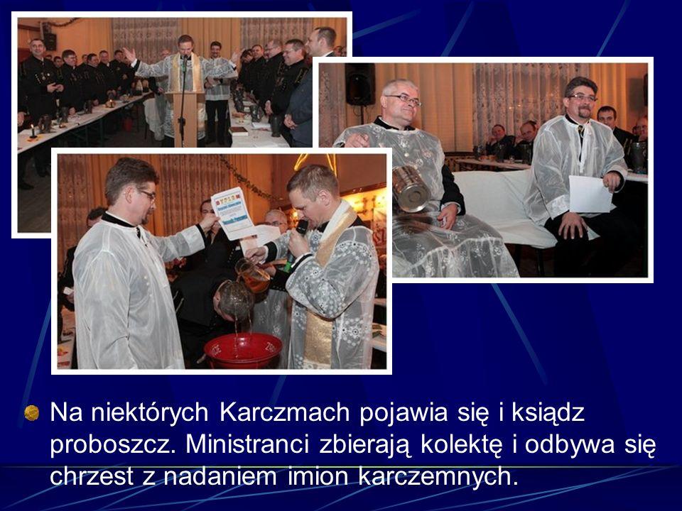 Na niektórych Karczmach pojawia się i ksiądz proboszcz. Ministranci zbierają kolektę i odbywa się chrzest z nadaniem imion karczemnych.