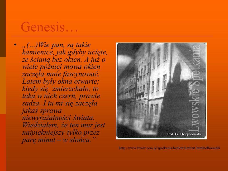 Genesis… (…)Wie pan, są takie kamienice, jak gdyby ucięte, ze ścianą bez okien.