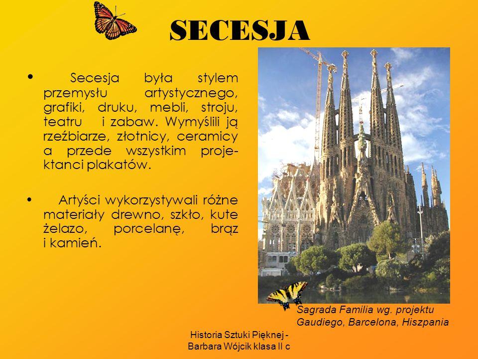 Historia Sztuki Pięknej - Barbara Wójcik klasa II c SECESJA Secesja była stylem przemysłu artystycznego, grafiki, druku, mebli, stroju, teatru i zabaw.