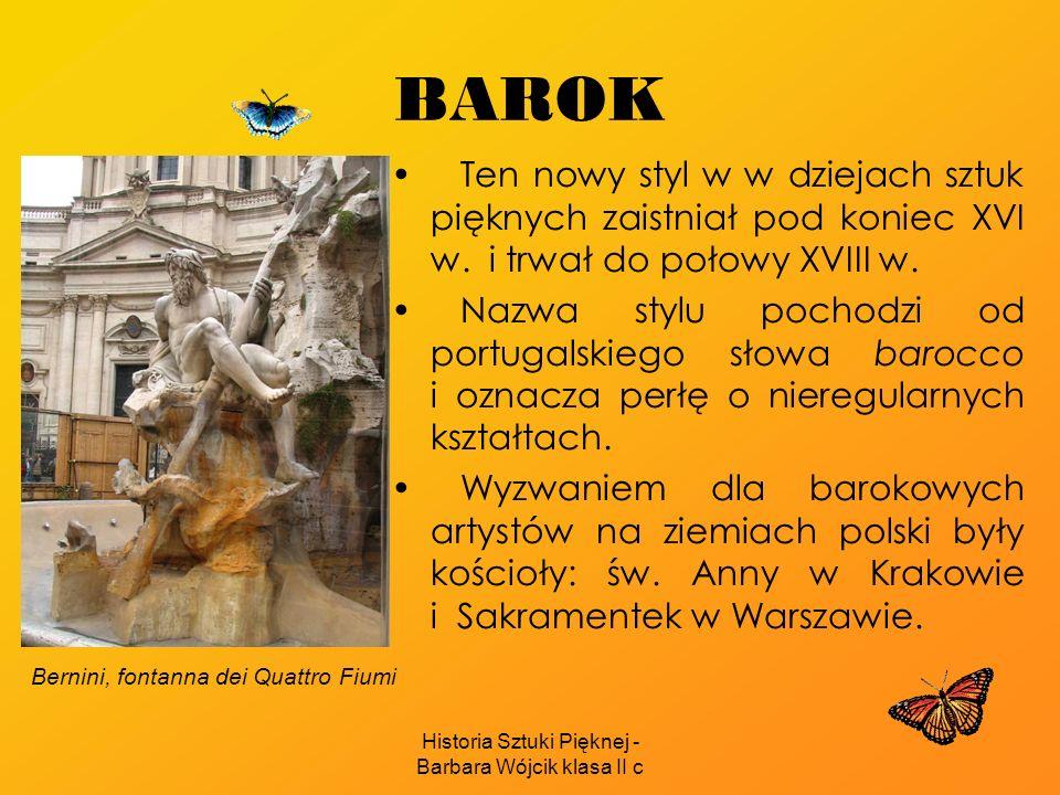 Historia Sztuki Pięknej - Barbara Wójcik klasa II c KLASYCYZM W W opozycji do zmysłowej sztuki baroku klasycyzm zaproponował ideały umiaru, rozumu, harmonii, symetrii i spokoju.