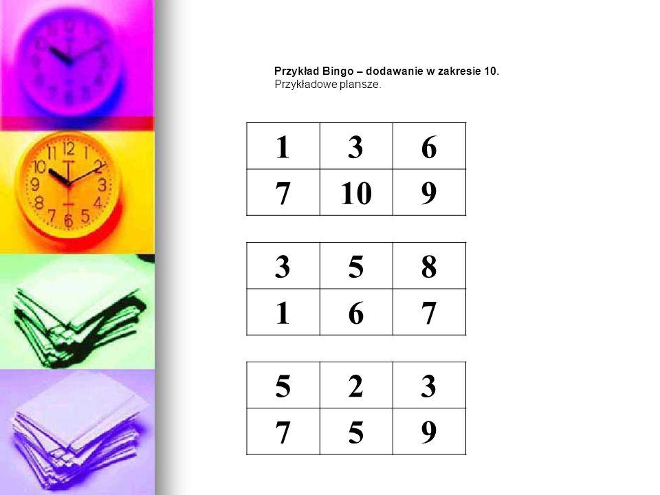 Przykład Bingo – dodawanie w zakresie 10. Przykładowe plansze. 136 7109 358 167 523 759