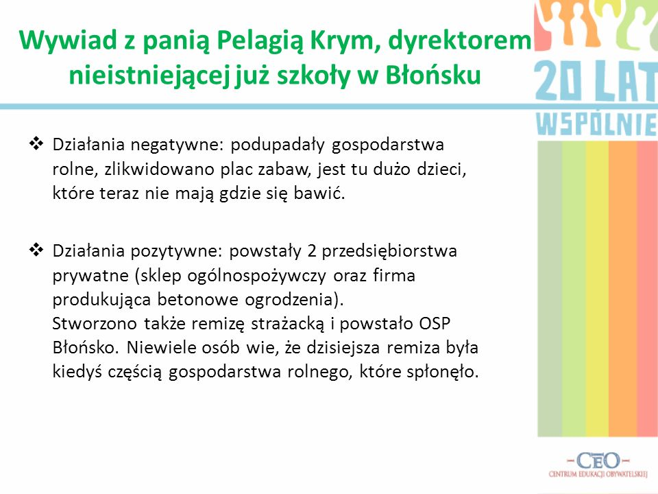 o W 1973 założono w Błońsku przedszkole, którego byłam głównym organizatorem.