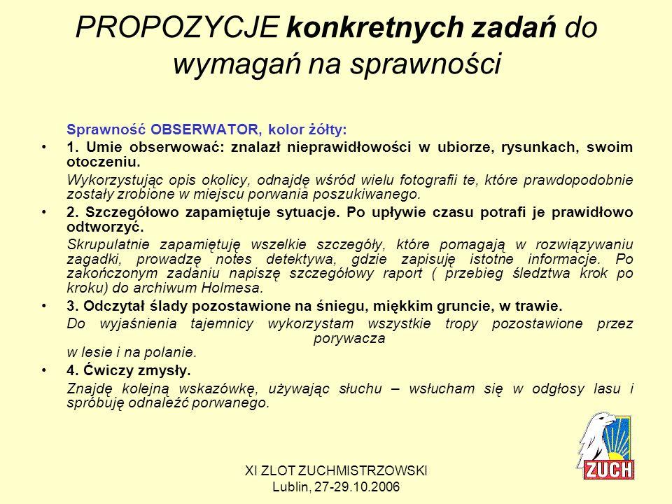 XI ZLOT ZUCHMISTRZOWSKI Lublin, 27-29.10.2006 Zadania na każdą sprawność...