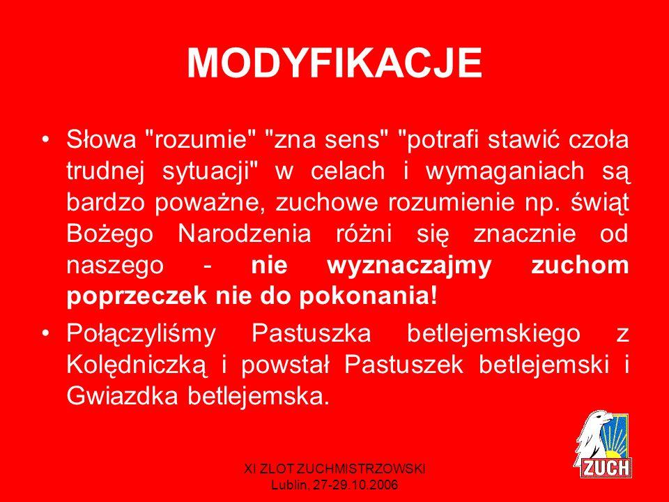 XI ZLOT ZUCHMISTRZOWSKI Lublin, 27-29.10.2006 NOWOŚCI Rycerzowi będzie towarzyszyć Dama.