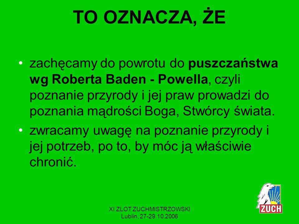 XI ZLOT ZUCHMISTRZOWSKI Lublin, 27-29.10.2006 Gwiazdki * obserwuję ** poznaję i opiekuję się ***chronię i korzystam 3.