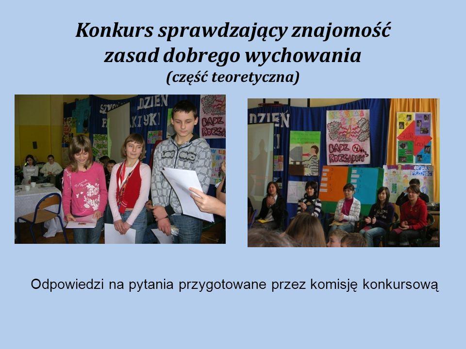 Konkurs sprawdzający znajomość zasad dobrego wychowania (część teoretyczna) Odpowiedzi na pytania przygotowane przez komisję konkursową