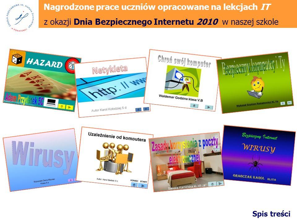 Materiały wykorzystane do realizacji projektu edukacyjnego Dzień Bezpiecznego Internetu 2010 Spis treści materiały Projekt edukacyjnym poświęcony bezpieczeństwu i ochronie prywatności dzieci i młodzieży w Internecie 3...