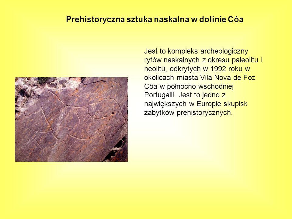 Prehistoryczna sztuka naskalna w dolinie Côa Jest to kompleks archeologiczny rytów naskalnych z okresu paleolitu i neolitu, odkrytych w 1992 roku w ok