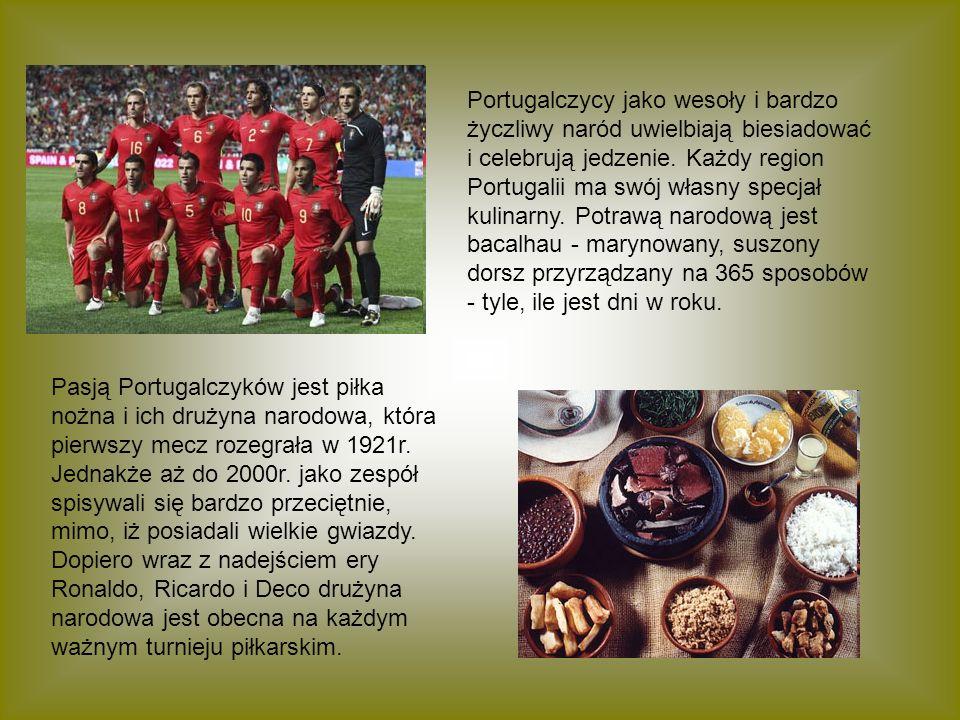 Portugalczycy jako wesoły i bardzo życzliwy naród uwielbiają biesiadować i celebrują jedzenie. Każdy region Portugalii ma swój własny specjał kulinarn