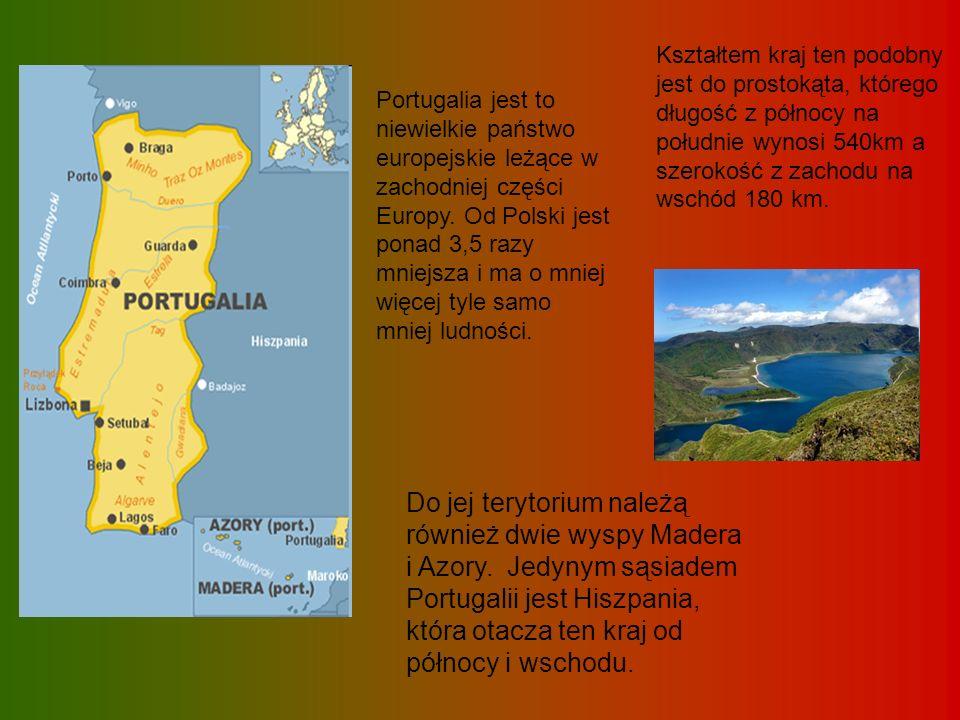 Do jej terytorium należą również dwie wyspy Madera i Azory. Jedynym sąsiadem Portugalii jest Hiszpania, która otacza ten kraj od północy i wschodu. Ks