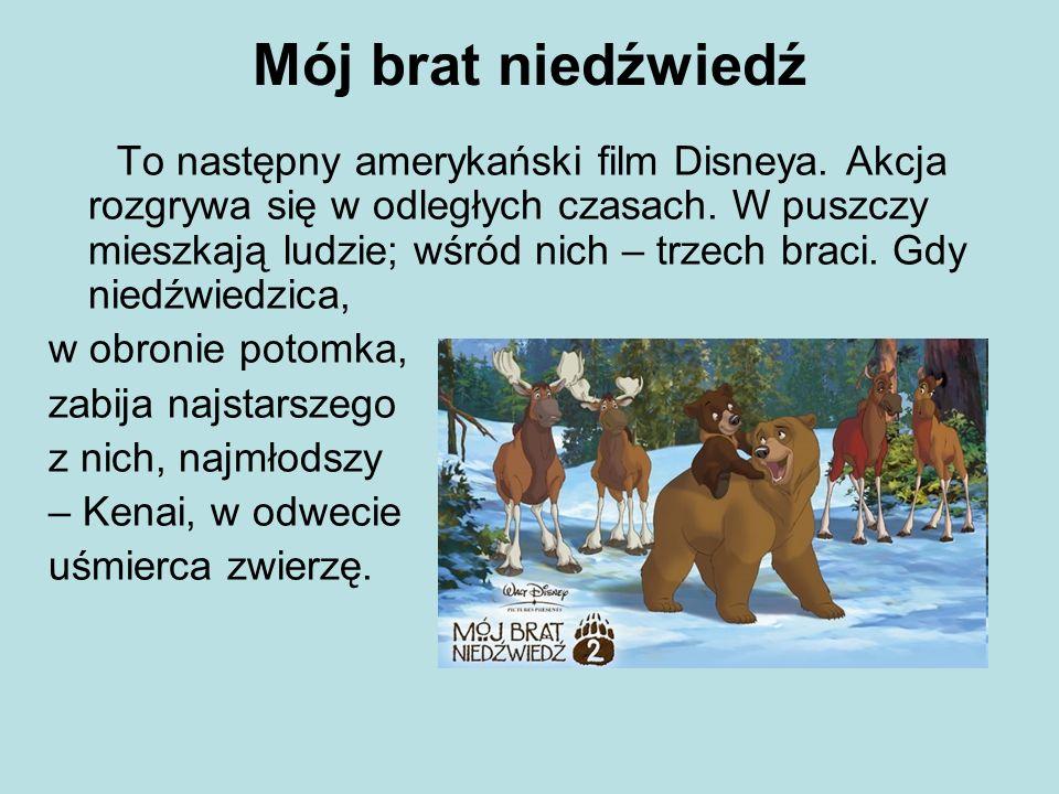To następny amerykański film Disneya.Akcja rozgrywa się w odległych czasach.