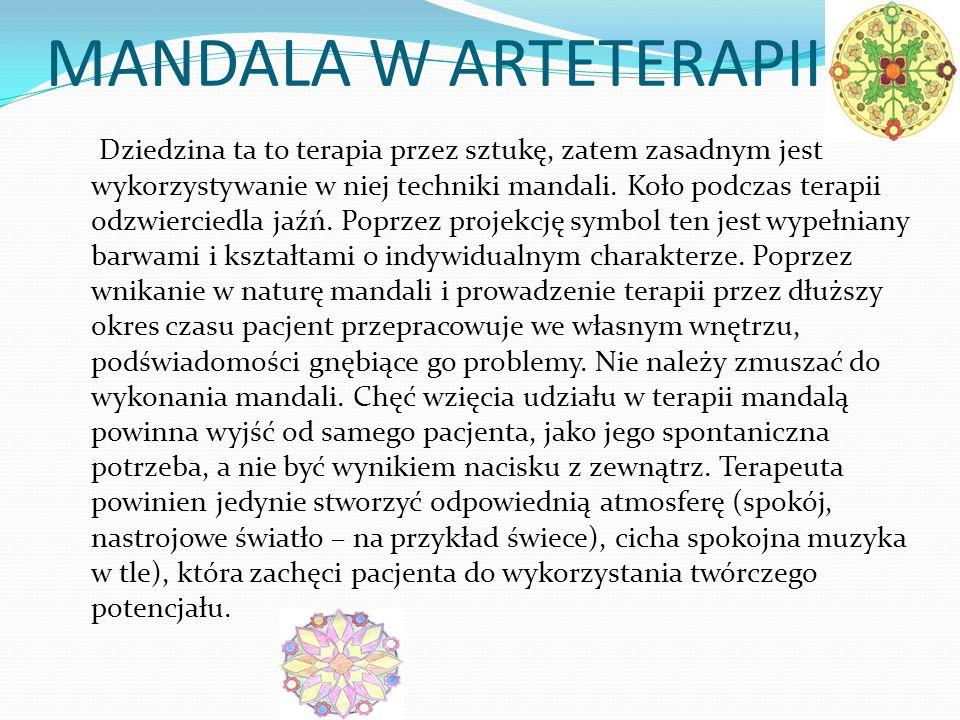 MANDALA W ARTETERAPII Dziedzina ta to terapia przez sztukę, zatem zasadnym jest wykorzystywanie w niej techniki mandali. Koło podczas terapii odzwierc