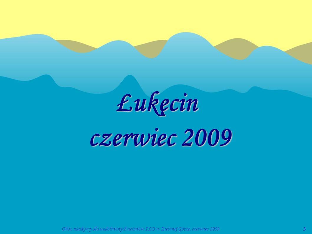 3Obóz naukowy dla uzdolnionych uczniów I LO w Zielonej Górze, czerwiec 2009 Łukęcin czerwiec 2009