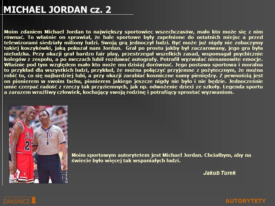 Moim zdaniem Michael Jordan to największy sportowiec wszechczasów, mało kto może się z nim równać. To właśnie on sprawiał, że hale sportowe były zapeł