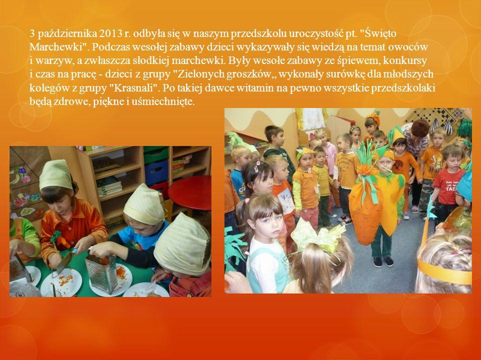 3 października 2013 r. odbyła się w naszym przedszkolu uroczystość pt.