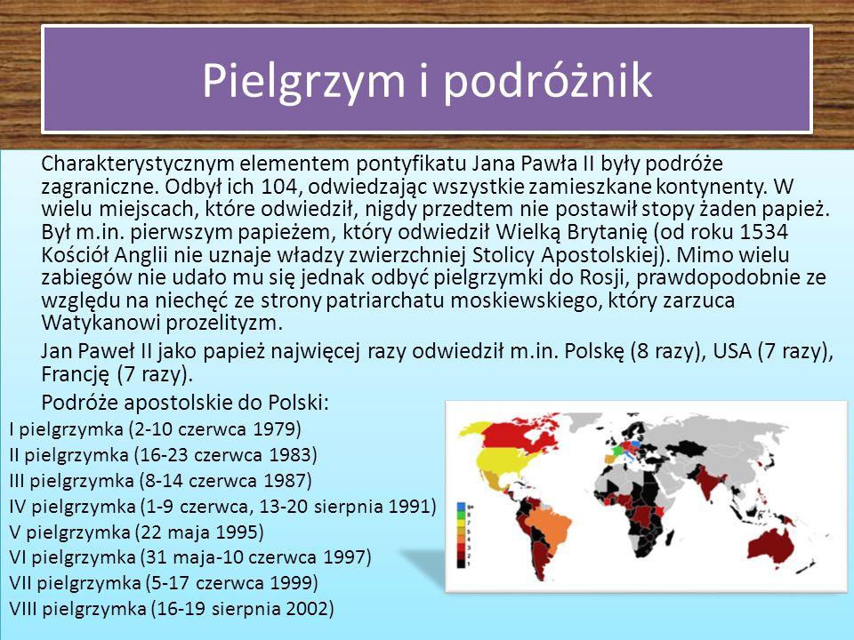 Pielgrzym i podróżnik Charakterystycznym elementem pontyfikatu Jana Pawła II były podróże zagraniczne. Odbył ich 104, odwiedzając wszystkie zamieszkan
