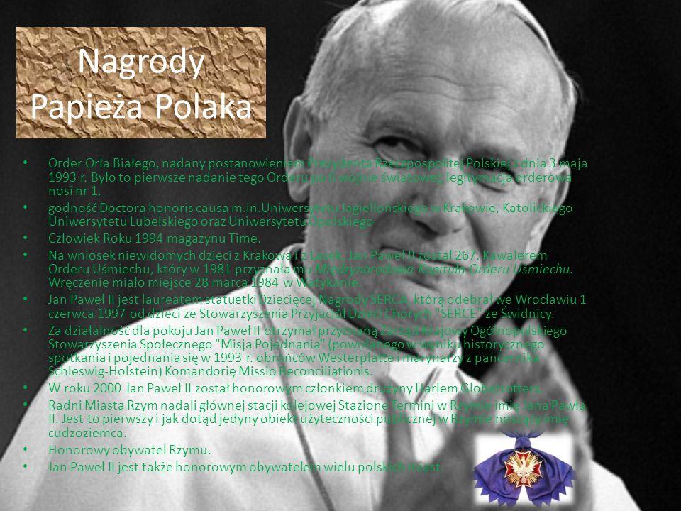 Nagrody Papieża Polaka Order Orła Białego, nadany postanowieniem Prezydenta Rzeczpospolitej Polskiej z dnia 3 maja 1993 r. Było to pierwsze nadanie te