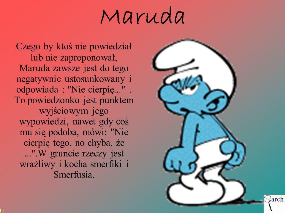Maruda Czego by ktoś nie powiedział lub nie zaproponował, Maruda zawsze jest do tego negatywnie ustosunkowany i odpowiada :