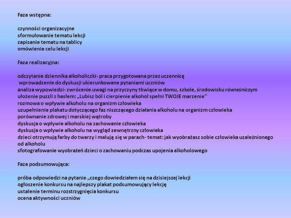 Faza wstępna: czynności organizacyjne sformułowanie tematu lekcji zapisanie tematu na tablicy omówienie celu lekcji Faza realizacyjna: odczytanie dzie