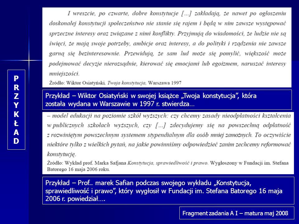 Przykład – Wiktor Osiatyński w swojej książce Twoja konstytucja, która została wydana w Warszawie w 1997 r. stwierdza… Przykład – Prof.. marek Safian