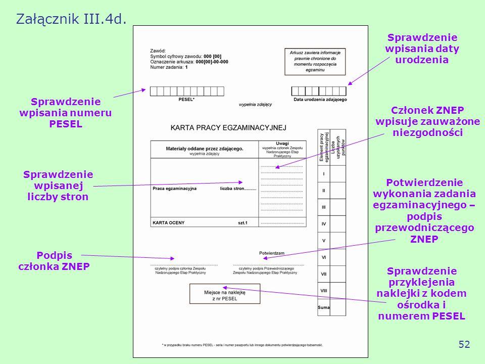 Potwierdzenie wykonania zadania egzaminacyjnego – podpis przewodniczącego ZNEP Podpis członka ZNEP Sprawdzenie wpisania daty urodzenia Sprawdzenie prz