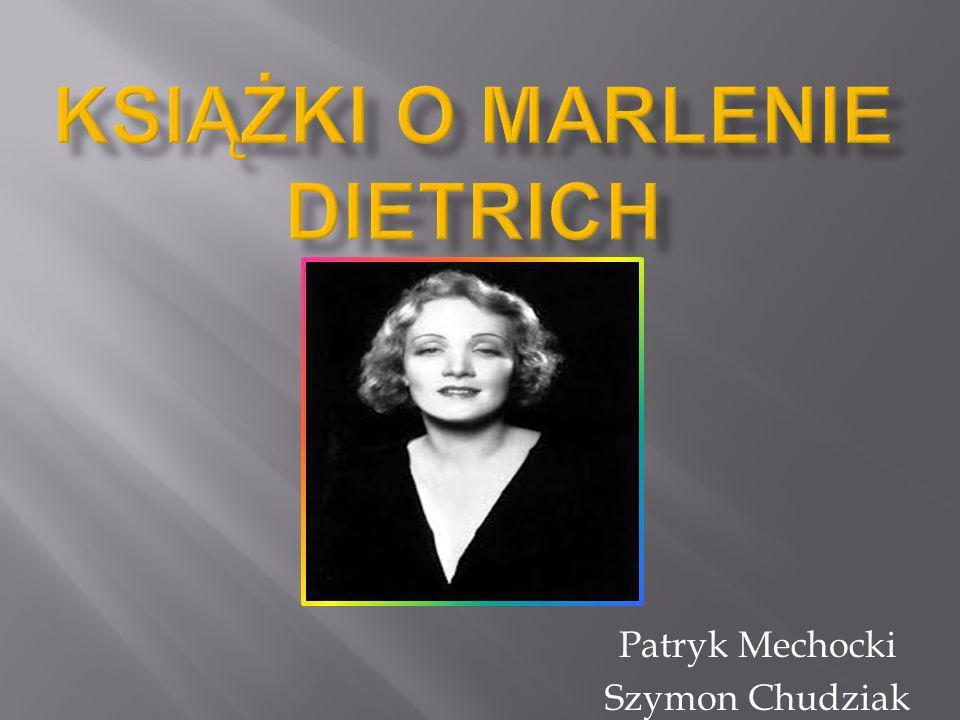 Życie Marleny Dietrich jest jednym z najbardziej bajkowych w historii Hollywood.