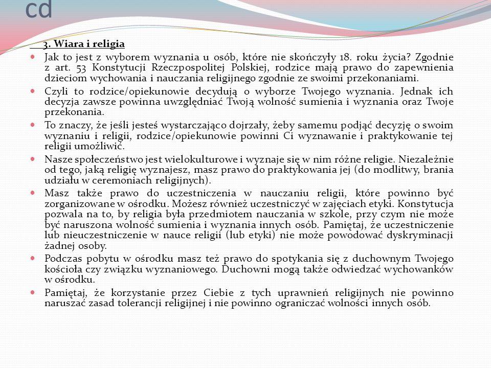 cd 3. Wiara i religia Jak to jest z wyborem wyznania u osób, które nie skończyły 18. roku życia? Zgodnie z art. 53 Konstytucji Rzeczpospolitej Polskie