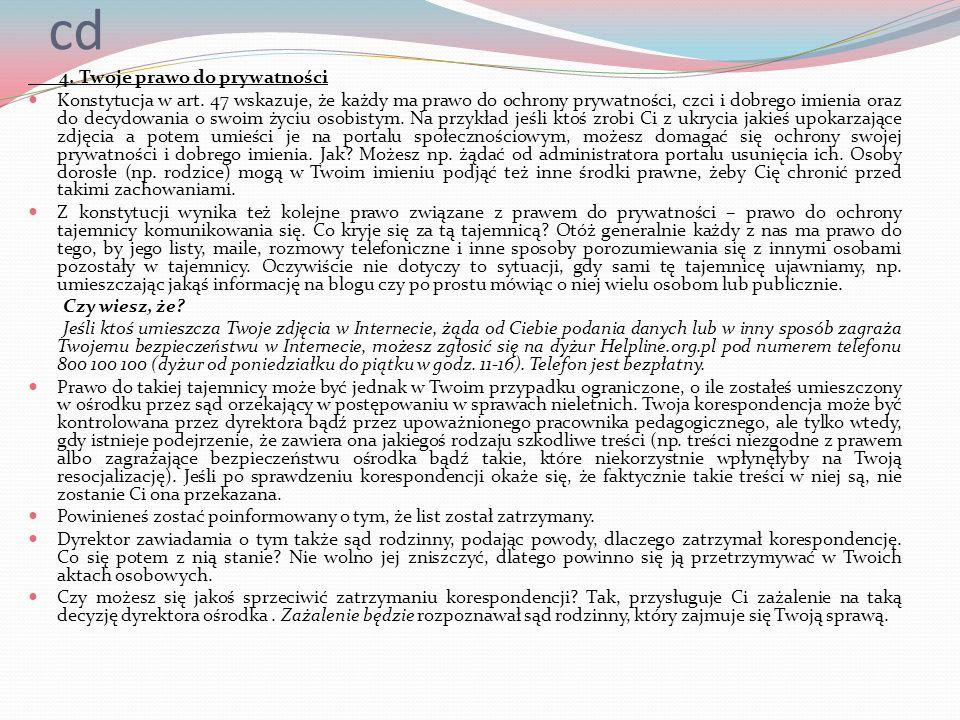 cd 4. Twoje prawo do prywatności Konstytucja w art. 47 wskazuje, że każdy ma prawo do ochrony prywatności, czci i dobrego imienia oraz do decydowania