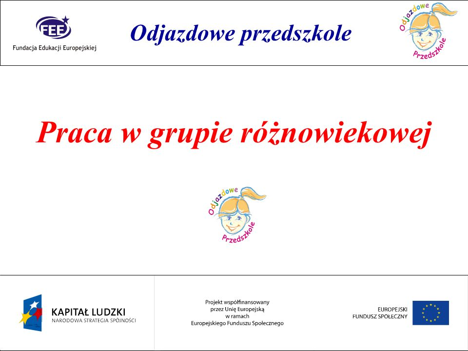 Rok przedszkolaka Praca w grupie różnowiekowej Odjazdowe przedszkole