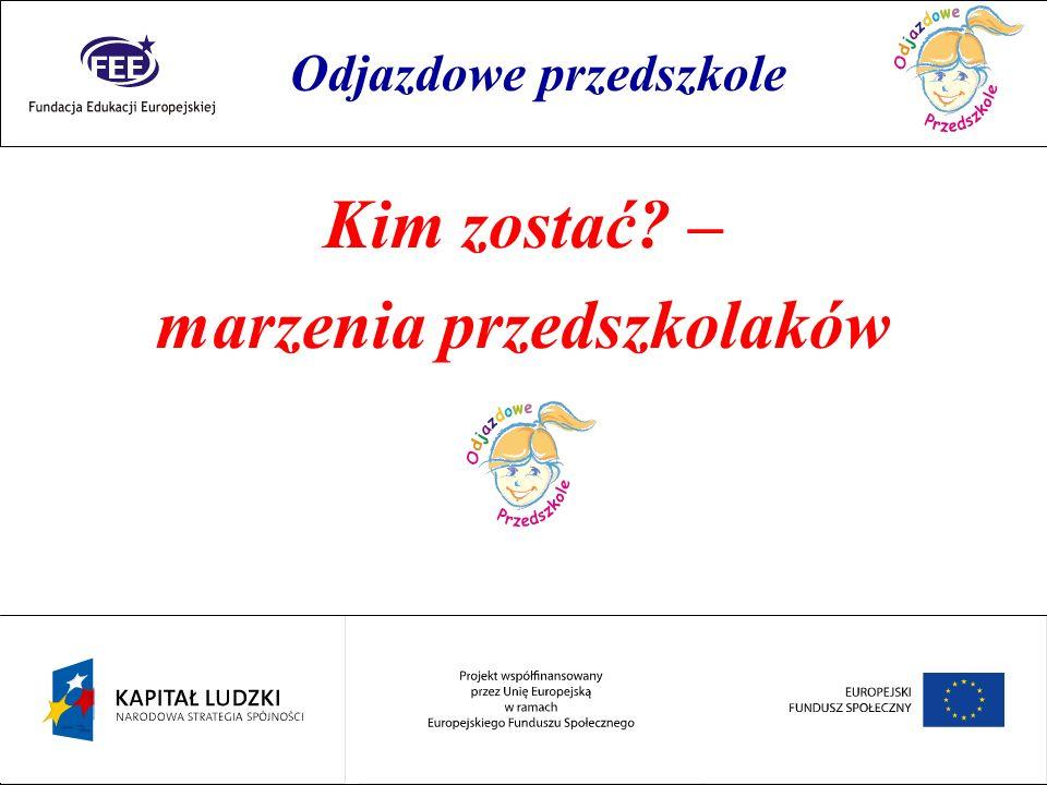 Rok przedszkolaka Edukacja przedszkolna w krajach Unii Europejskiej Odjazdowe przedszkole