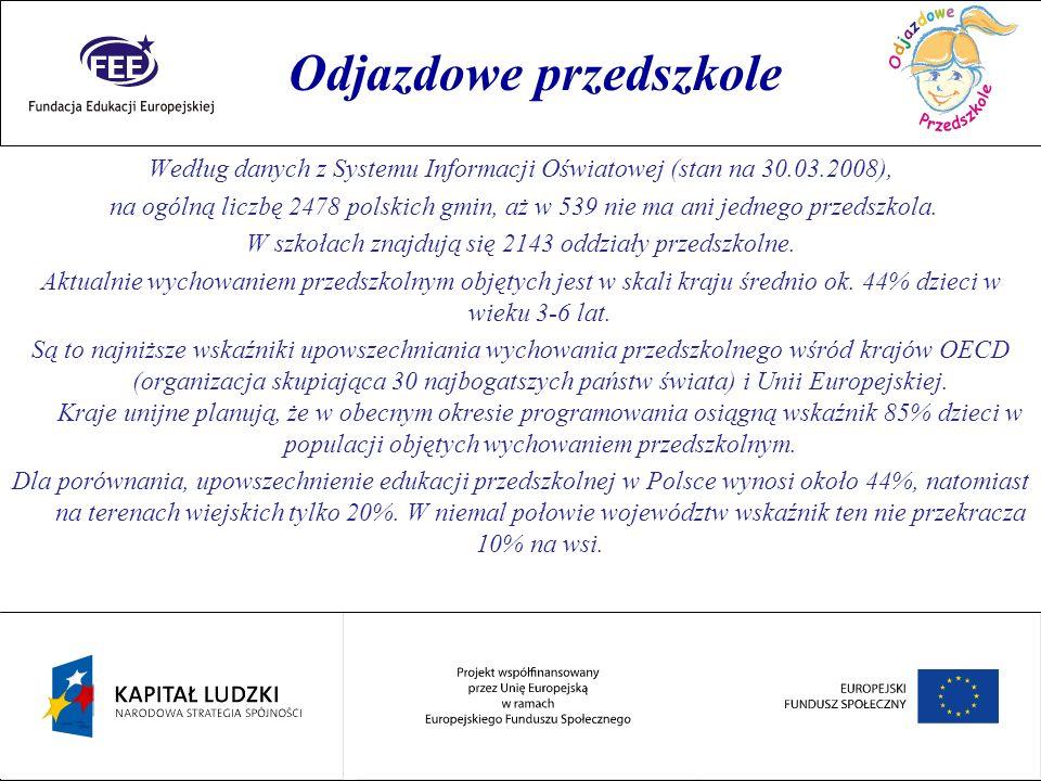 Rok przedszkolaka Według danych z Systemu Informacji Oświatowej (stan na 30.03.2008), na ogólną liczbę 2478 polskich gmin, aż w 539 nie ma ani jednego
