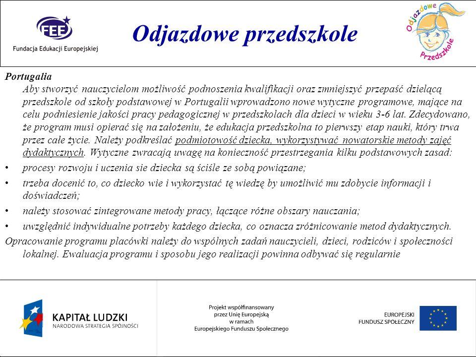 Rok przedszkolaka Portugalia Aby stworzyć nauczycielom możliwość podnoszenia kwalifikacji oraz zmniejszyć przepaść dzielącą przedszkole od szkoły pods