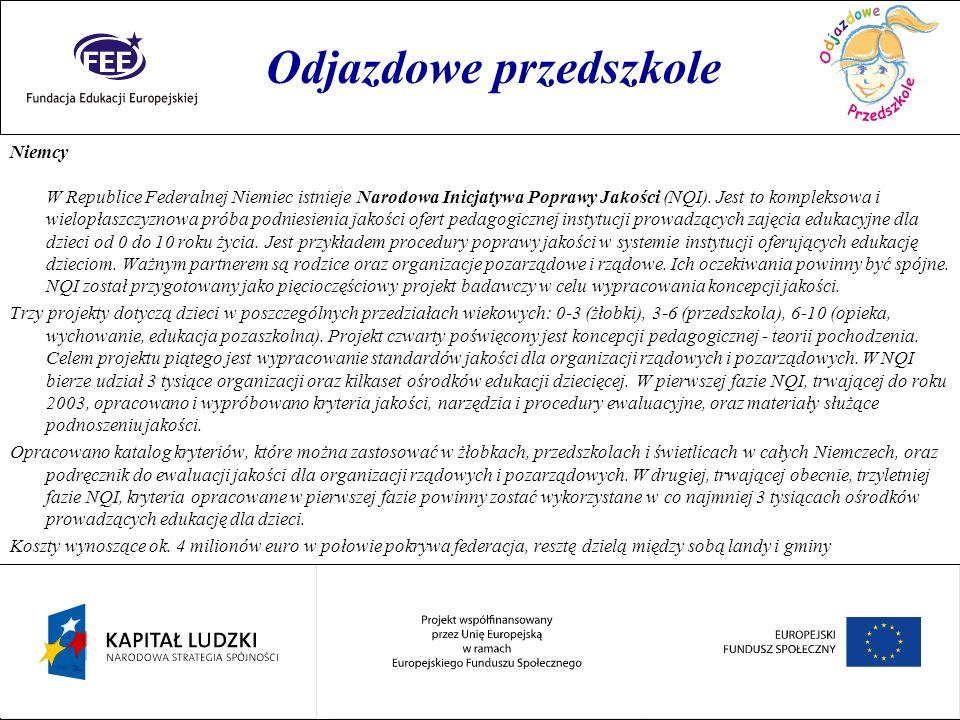 Rok przedszkolaka Niemcy W Republice Federalnej Niemiec istnieje Narodowa Inicjatywa Poprawy Jakości (NQI). Jest to kompleksowa i wielopłaszczyznowa p