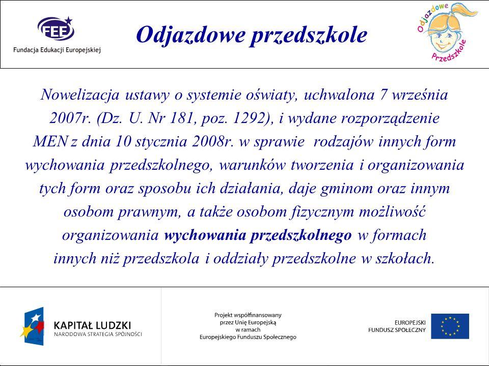 Rok przedszkolaka Nowelizacja ustawy o systemie oświaty, uchwalona 7 września 2007r. (Dz. U. Nr 181, poz. 1292), i wydane rozporządzenie MEN z dnia 10