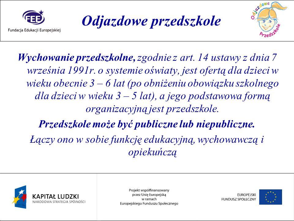 Rok przedszkolaka Wychowanie przedszkolne, zgodnie z art. 14 ustawy z dnia 7 września 1991r. o systemie oświaty, jest ofertą dla dzieci w wieku obecni