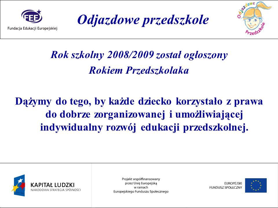 Rok przedszkolaka Rok szkolny 2008/2009 został ogłoszony Rokiem Przedszkolaka Dążymy do tego, by każde dziecko korzystało z prawa do dobrze zorganizow