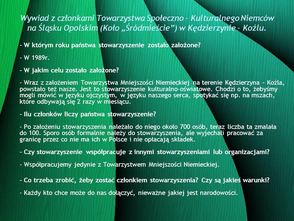 Wywiad z członkami Towarzystwa Społeczno - Kulturalnego Niemców na Śląsku Opolskim (Koło Śródmieście) w Kędzierzynie - Koźlu. - W którym roku państwa