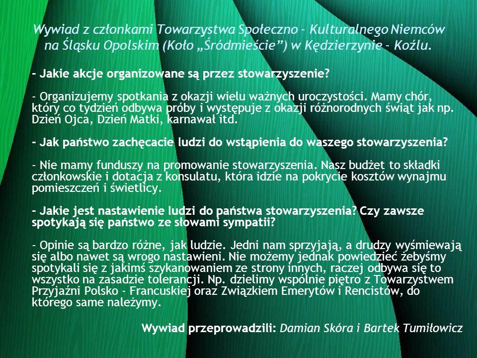 Wywiad z członkami Towarzystwa Społeczno - Kulturalnego Niemców na Śląsku Opolskim (Koło Śródmieście) w Kędzierzynie - Koźlu.