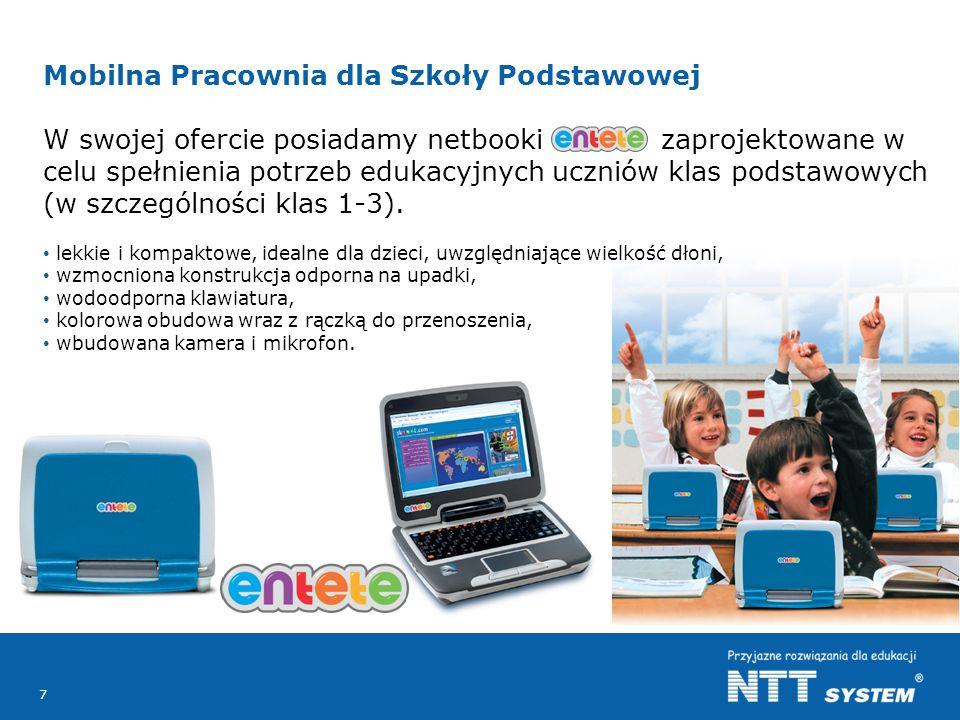 7 Mobilna Pracownia dla Szkoły Podstawowej W swojej ofercie posiadamy netbooki zaprojektowane w celu spełnienia potrzeb edukacyjnych uczniów klas podstawowych (w szczególności klas 1-3).