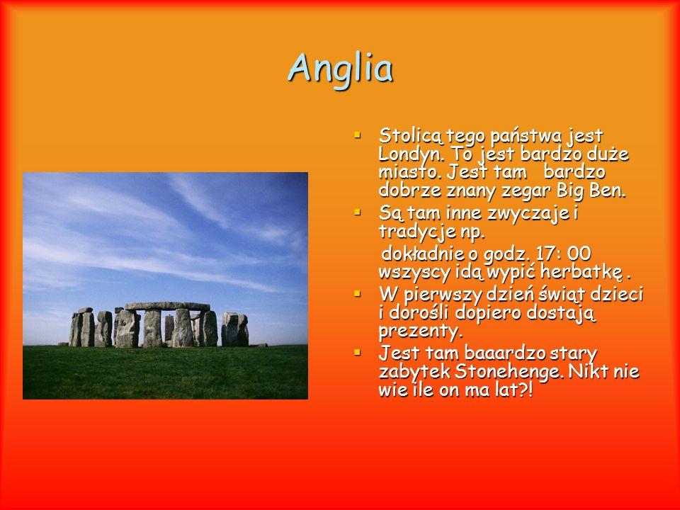 Anglia Stolicą tego państwa jest Londyn.To jest bardzo duże miasto.